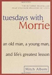 Tuesdays with Morrie - Mitch Albom - Amazon.com Affiliate Link